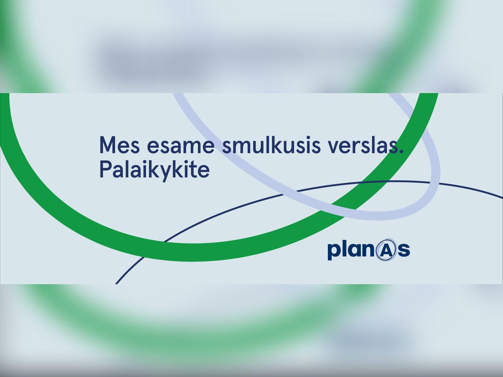 Kviečiame smulkųjį verslą jungtis prie iniciatyvos PLANAS A